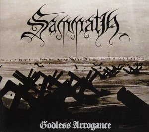 Sammath: Godless Arrogance (Audio CD)