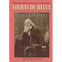 Folhas de Relva: Tradução completa da nona e última edição: 1891-92