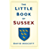 The Little Book of Sussex