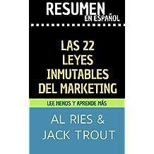 RESUMEN en español de THE 22 IMMUTABLE LAWS OF MARKETING: Las 22 leyes inmutables del marketing (Al Ries y Jack Trout) (TOP 13 MEJORES LIBROS SOBRE MARKETING nº 7)