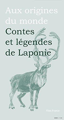 Contes et légendes de Laponie (Aux origines du monde t. 36)