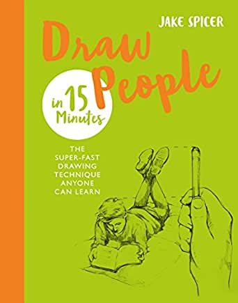 Draw People in 15 Minutes: Amaze your friends with your