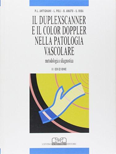 Il duplex scanner e il color doppler nella patologia vascolare. Metodologia e diagnostica (Tecniche diagnostiche)