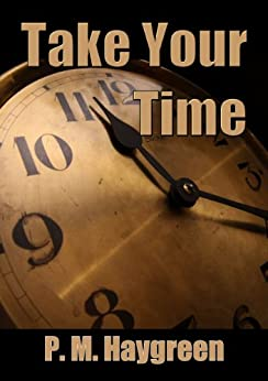Take Your Time by [Haygreen, P. M.]