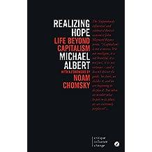 Realizing Hope: Life Beyond Capitalism (Critique Influence Change)