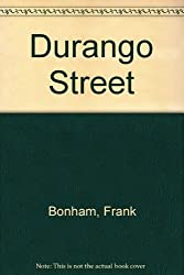 Durango Street by Frank Bonham (1965-01-01)