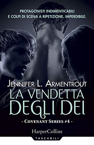 La vendetta degli dei. Covenant series: 4 di Jennifer L. Armentrout