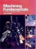 Machining Fundamentals: From Basic to Advanced Techniques