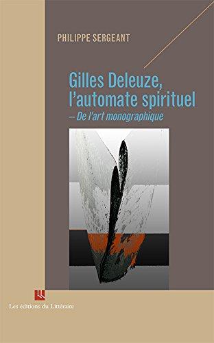 Gilles Deleuze, l'automate spirituel