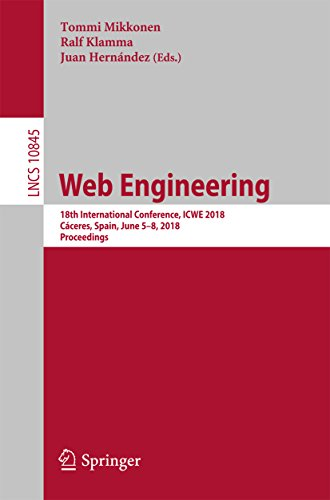 Web Engineering: 18th International Conference, ICWE 2018, Cáceres, Spain, June 5-8, 2018, Proceedings (Information Systems and Applications, incl. Internet/Web, and HCI)