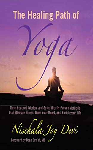 The Healing Path of Yoga: Time-Honored Wisdom and ...