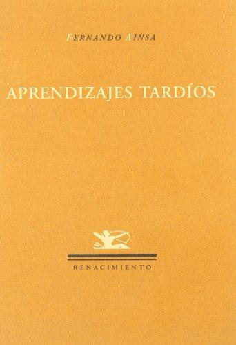Aprendizajes Tardios (Poesia) (Renacimiento) por Fernando Aínsa