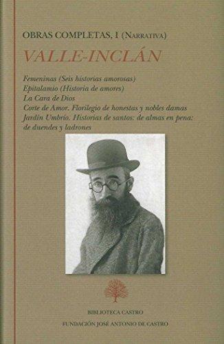 Obra Completa Ramón del Valle-Inclán: Ramón del Valle-Inclán. Obras completas I (Narrativa): 1 (Biblioteca Castro) por Ramón del Valle-Inclán