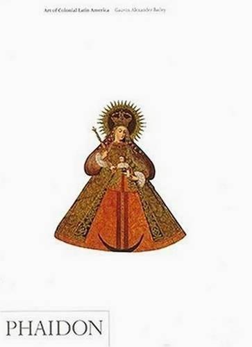 Art of Colonial Latin America (Art & Ideas)
