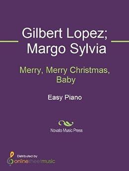 Merry, Merry Christmas, Baby par [Gilbert Lopez, Margo Sylvia]