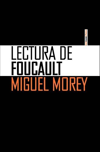 Lectura de Foucault (Ensayo Sexto Piso) por Miguel Morey