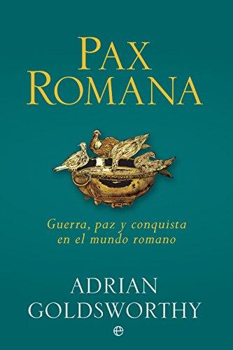 Pax romana (Historia) por Adrian Goldsworthy