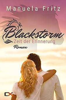Blackstorm - Zeit der Erinnerung: Liebesroman von [Fritz, Manuela]