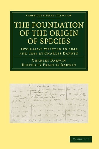 The Foundation of the Origin of Species: Two Essays Written in 1842 and 1844 by Charles Darwin (Cambridge Library Collection - Darwin, Evolution and Genetics) 1st edition by Darwin, Charles (2009) Paperback