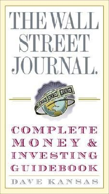 [( The Wall Street Journal Complete Money & Investing Guidebook By Kansas, Dave ( Author ) Paperback Dec - 2005)] Paperback