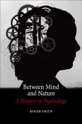 Between Mind and Nature : A History of Psychology par Roger R. Smith