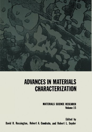 Advances in Materials Characterization: Volume 15 (Materials Science Research) by David R.Rossington (1983-10-31)