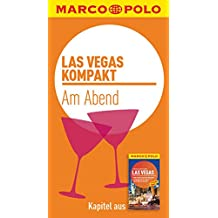 MARCO POLO kompakt Reiseführer Las Vegas - Am Abend (MARCO POLO Reiseführer E-Book)