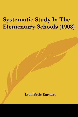 Systematic Study in the Elementary Schools (1908)