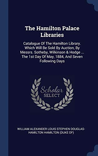 The Hamilton Palace Libraries: Catalogue - Alexander Palace