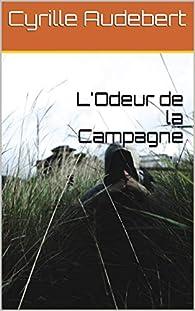 L'Odeur de la Campagne par Cyrille Audebert