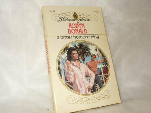 Read PDF A Bitter Homecoming (Harlequin Presents, No 1263) by Robyn