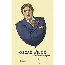 Oscar Wilde zum Vergnügen (Reclams Universal-Bibliothek)