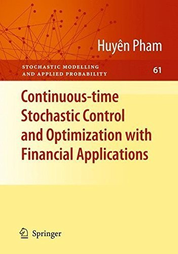 Continuous-time Stochastic Control and Optimization with Financial Applications (Stochastic Modelling and Applied Probability) by Huyên Pham (2009-07-21)