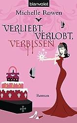 Verliebt, verlobt, verbissen: Roman (Die Sarah-Dearly-Romane 5)