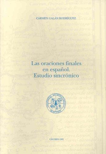 Las oraciones finales en español. Estudio sincrónico (Anejos del Anuario de Estudios Filológicos)
