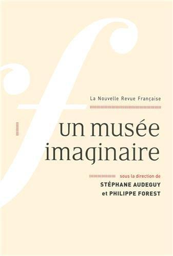 La Nouvelle Revue Française, N° 606, octobre 2013 : Un musée imaginaire