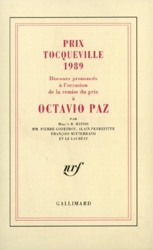 Discours prononcés à l'occasion de la remise du prix Tocqueville 1989 à Octavio Paz par Octavio Paz