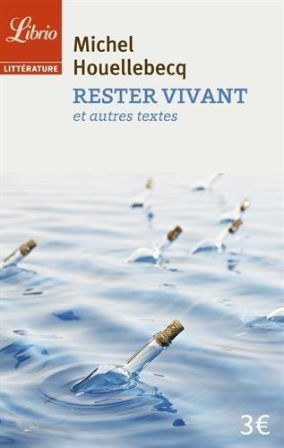 Rester vivant et autres textes par Michel Houellebecq