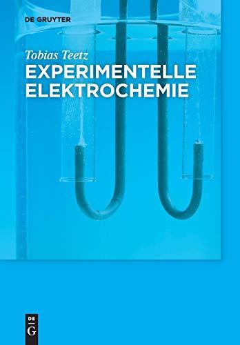 Experimentelle Elektrochemie (De Gruyter Studium)