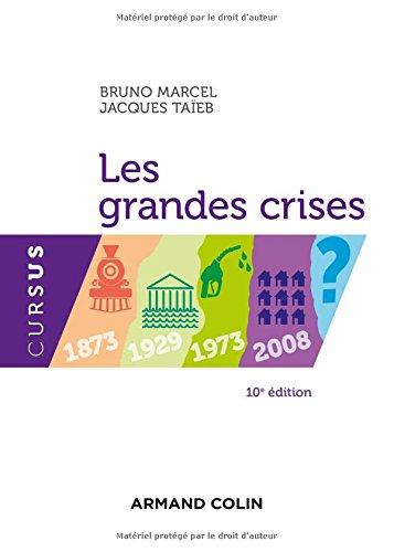 Les grandes crises - 10e éd. - 1873-1929-1973-2008- ?