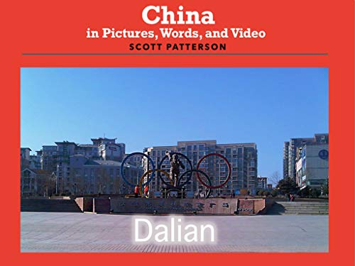China in Pictures, Words, and Video: Dalian (English Edition)