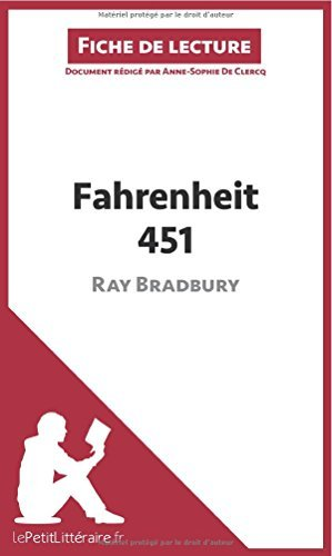 Fahrenheit 451 de Ray Bradbury (Fiche de lecture): Rsum Complet Et Analyse Dtaille De L'oeuvre by Anne-Sophie De Clercq (2014-04-22)
