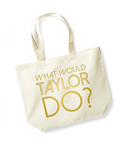 What Would Taylor Do? - Large Canvas Fun Slogan Tote Bag Natural/Gold
