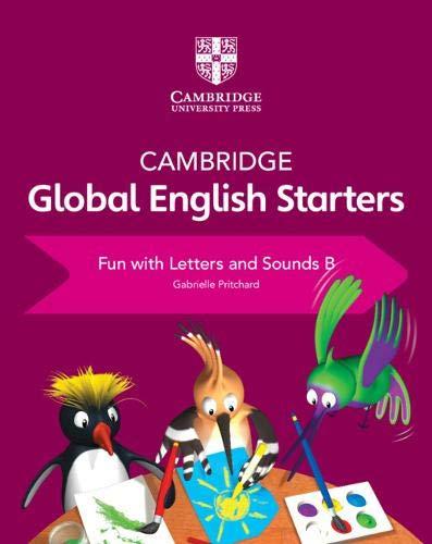 Cambridge global English. Starters. Fun with letters and sounds. Per la Scuola elementare