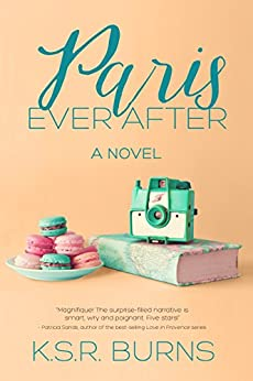 Paris Ever After: A Novel by [Burns, K. S. R.]