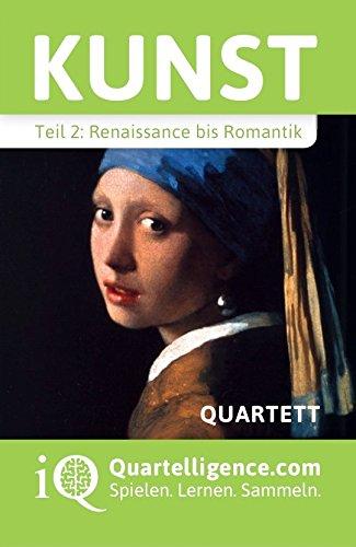 Kunst Quartett, Teil 2: Renaissance bis Romantik
