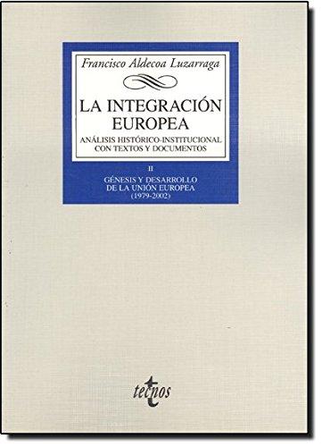 La integración europea. Análisis histórico-institucional con textos y documentos: II. Génesis y desarrollo de la Unión Europea (1979-2002) (Derecho - Biblioteca Universitaria De Editorial Tecnos)