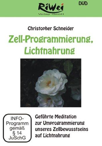 Zell-Programmierung, Lichtnahrung - Geführte Meditation zur Umprogrammierung unseres Zellbewusstseins auf Lichtnahrung