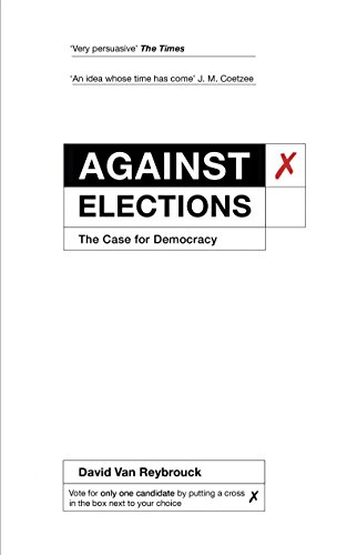 Against Elections: The Case for Democracy (English Edition) eBook ...