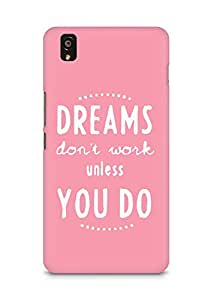 AMEZ dreams dont work unless you do Back Cover For OnePlus X